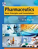 Pharmaceutics : Basic Principles and Formulations