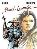 RED ROAD TOME 6 - BAD LANDS