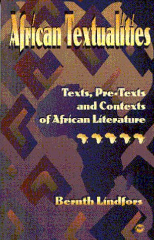 African Textualities: Texts, Pre-Texts, and Contexts of African Literature PDF Books