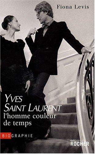 Yves Saint Laurent : l'homme couleur de temps par Fiona Levis