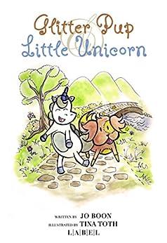 The Glitter Pup & Little Unicorn (Series 1) by [Boon, Jo]