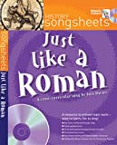 Songsheets – Just Like a Roman: A fact filled history song by Suzy Davies