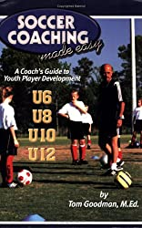 Soccer Coaching Made Easy: A Coach's Guide to Youth Player Development