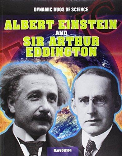 Albert Einstein and Sir Arthur Eddington (Dynamic Duos of Science) by Mary Colson (2014-08-01)