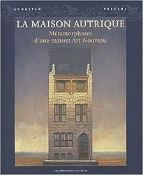La Maison Autrique : Métamorphose d'une maison Art Nouveau