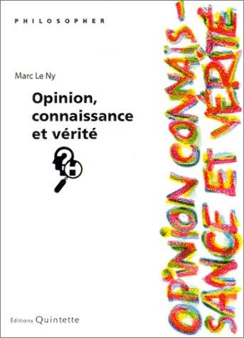 Opinion, connaissance et vérité