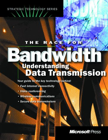 Race for Bandwidth: A Manager's Guide (Strategic Technology Series)
