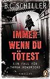 Immer wenn du tötest -: Thriller - Ein Fall für Targa Hendricks (2)