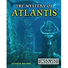 The Mystery of Atlantis (Unsolved! (Paperback)) by Kathryn Walker (2009-08-01)