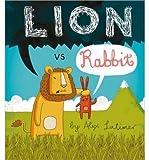 Lion vs Rabbit by Alex Latimer (2013) Hardcover