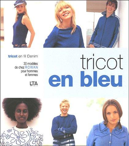 Tricot en bleu : Tricot en fil Denim 30 modèles de chez Rowan pour hommes et femmes