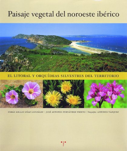 El paisaje vegetal del noroeste ibérico.: El litoral y las orquídeas silvestres del territorio (Colección Mayor) por Tomás Emilio Díaz