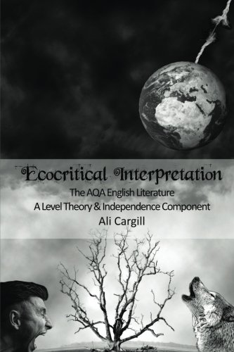 ecocritical-interpretation-the-aqa-english-literature-a-level-theory-and-independence-component