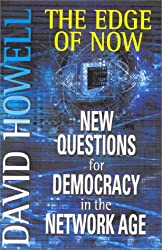 The Edge of Now: New Questions for Democracy inthe Network Age: New Questions for Democracy in a Precarious World