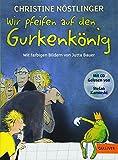 Wir pfeifen auf den Gurkenkönig: Mit farbigen Bildern von Jutta Bauer und den schönsten Auszügen aus dem Kinderroman auf CD, gelesen von Stefan Kaminski (Gulliver)