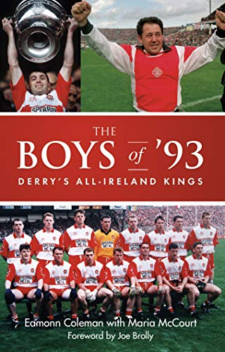 The Boys of '93: Derry's All-Ireland Kings (English Edition)