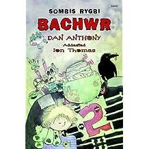 Sombis Rygbi: Bachwr
