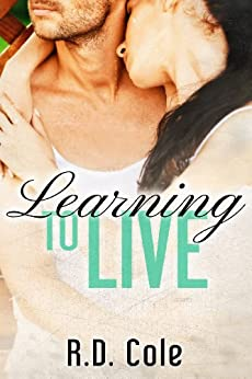 Learning to Live (The Learning Series Book 1) by [Cole, R]