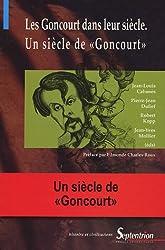 Les Goncourt dans leur siècle, Un siècle de
