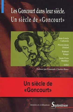 Les Goncourt dans leur sicle, Un sicle de
