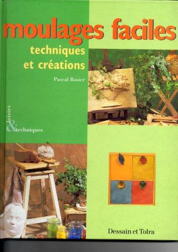 MOULAGES FACILES. Techniques et créations