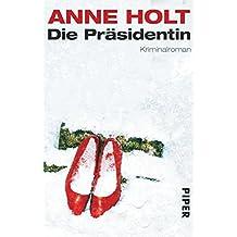 Die Präsidentin: Kriminalroman (Yngvar-Stubø-Reihe, Band 3)
