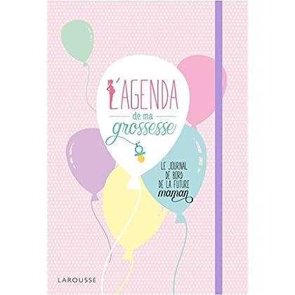 L'agenda de ma grossesse: Le journal de bord de la future maman