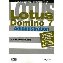 Lotus Domino 7 : Administration