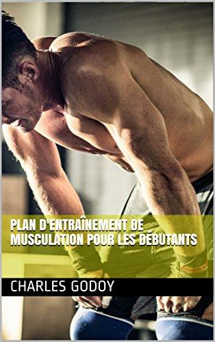 Plan D'entraînement De Musculation Pour Les Débutants