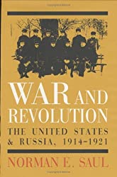 War and Revolution: The United States and Russia, 1914-1921 by Norman E. Saul (2001-05-20)