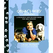 Cesar's Way Journal: A Resource and Record Book for Dog Owners by Cesar Millan (2008-04-08)