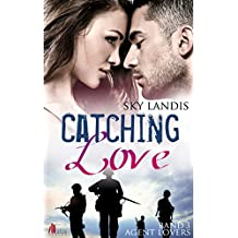 Catching Love (Agent Lovers 3)