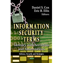 Information Security Terms: Glossary with Acronyms & Abbreviations (Defense, Security, and Strategies)