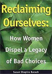 Reclaiming Ourselves: How Women Dispel a Legacy of Bad Choices