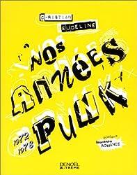 Nos années punk : 1972-1978