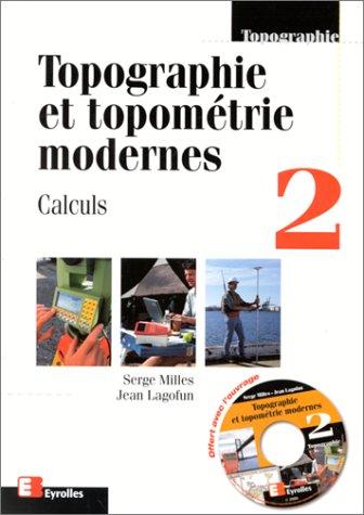 Topographie et topométrie moderne, volume 2 : Calculs