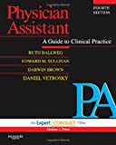 Physician Assistant: A Guide to Clinical Practice  Expert Consult - Online and Print (In Focus) (Old Edition)