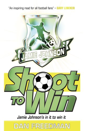 Shoot to Win (Jamie Johnson) por Dan Freedman