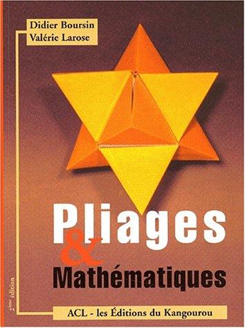 Pliages & Mathématiques par Didier Boursin, Valérie Larose