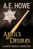 Aprils Desires (Larry Macklin Mysteries Book 6)