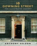 Cover of: 10 Downing Street: The Illustrated History | Anthony Seldon