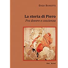 La storia di Piero. Fra dovere e coscienza