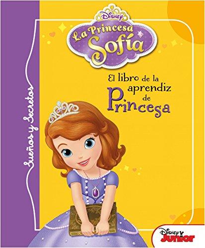 La Princesa Sofía. Sueños y secretos. El libro de la aprendiz de princesa