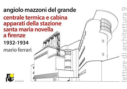 Angiolo Mazzoni del Grande. Centrale termica e cabina apparati della stazione Santa Maria Novella a Firenze. 1932-1934. Ediz. italiana e inglese