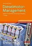 Dieselmotor-Management: Systeme, Komponenten, Steuerung und Regelung (Bosch Fachinformation Automobil)