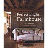 Perfect English Farmhouse by Ros Byam Shaw (2012-03-01)