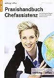Praxishandbuch Chefassistenz: Exypertenwissen, Checklisten und Praxistipps für die internationale Management-Assistenz