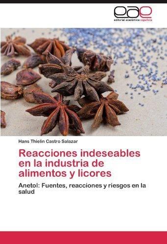 Reacciones indeseables en la industria de alimentos y licores: Anetol: Fuentes, reacciones y riesgos en la salud by Hans Thielin Castro Salazar (2012-08-06) par Hans Thielin Castro Salazar