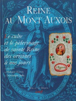 Reine au Mont d'Auxois : Le culte et le pèlerinage