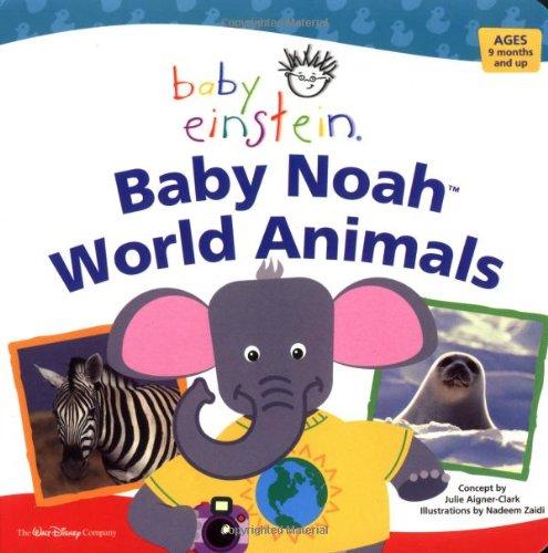 Baby Einstein: Baby Noah - World Animals (Disney Baby Einstein-bücher)
